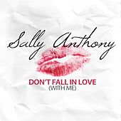 Don't Fall In Love(With Me) by Sally Anthony (1)