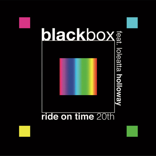 Ride on Time 20th (feat. Loleatta Holloway) by Black Box