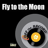 Fly to the Moon by Off the Record