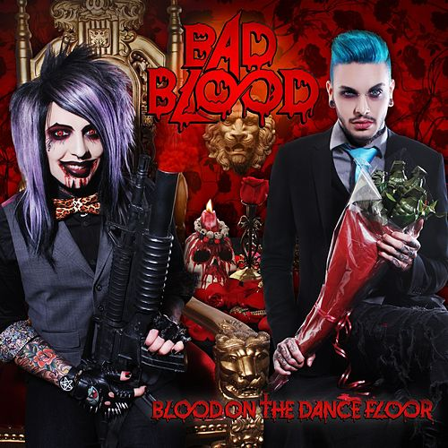 Bad Blood by Blood On The Dance Floor