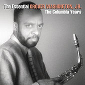 The Essential Grover Washington Jr.: The Columbia Years von Grover Washington, Jr.