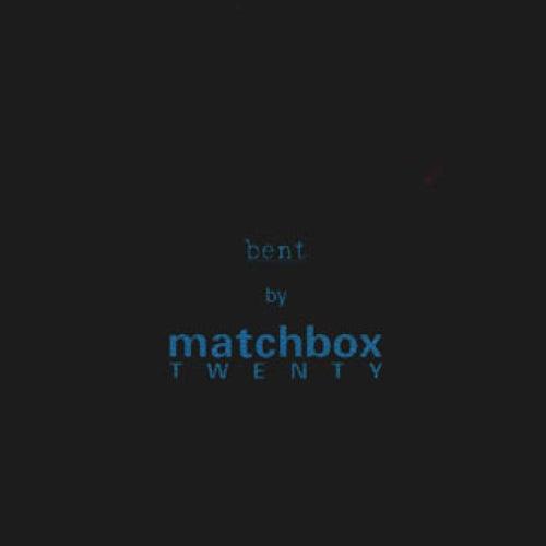 Bent by Matchbox Twenty