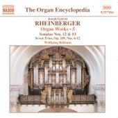 RHEINBERGER: Works for Organ, Vol.  5 by Wolfgang Rubsam