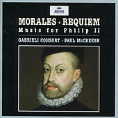 Morales: Requiem - Music for Philip II by Gabrieli Consort