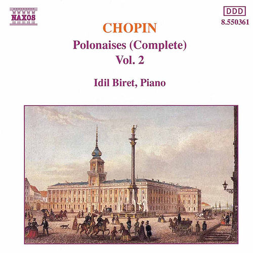 CHOPIN: Polonaises, Vol. 2 by Idil Biret