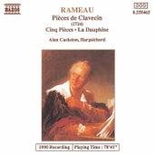 RAMEAU: Pieces de Clavecin / Cinq Pieces / La Dauphine by Alan Cuckston