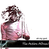 The Action Album! by Oh My God