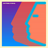In Decay by Com Truise