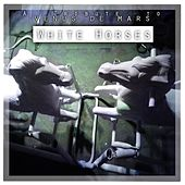 White Horses: A Tribute to the Venus De Mars by Various Artists