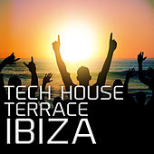 Tech House Terrace Ibiza by Various Artists