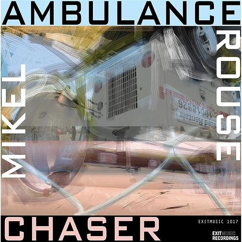 Ambulance Chaser by Mikel Rouse