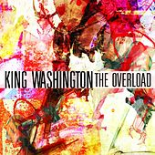 The Overload by King Washington