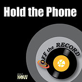 Hold the Phone by Off the Record