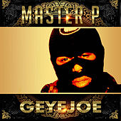 Geyejoe (feat. Young Louie, Howie T.) - Single by Master P