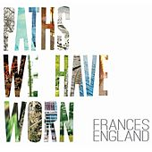 Paths We Have Worn by Frances England