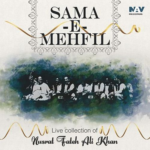 Sama - E - Mehfil Live Collection of Nusrat Fateh Ali Khan by Nusrat Fateh Ali Khan