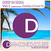 Deep in Ibiza Vol.1 (Compiled & mixed by Deebiza & Funk 78 for Diamondhouse Records) by Various Artists