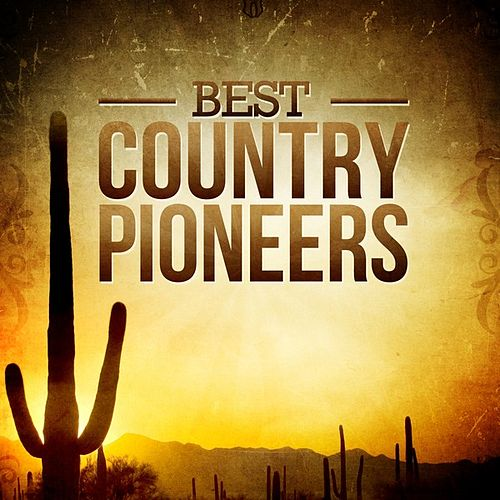 Best Country Pioneers by Various Artists