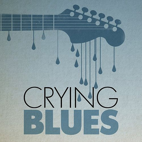 Crying Blues by Various Artists