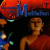 My Music For Meditation by Meditation