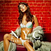 N.Y.C. Fashion Nights by Various Artists
