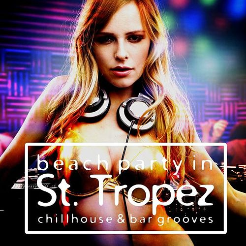 Beach Party in St. Tropez by Various Artists
