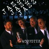 Jazz, Jazz, Jazz by Acoustix