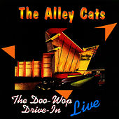 The Doo Wop Drive-In Live by The Alley Cats
