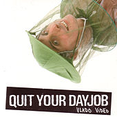 Vlado Video by Quit Your Dayjob