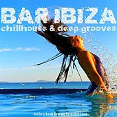 Bar Ibiza: Chillhouse & Deep Grooves by Various Artists
