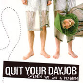 Sweden We Got a Problem by Quit Your Dayjob