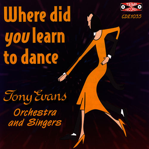 Where Did You Learn To Dance by Tony Evans