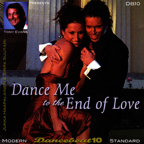 Dance Me To The End Of Love - Dancebeat 10 by Tony Evans