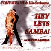 Hey Lets Samba! by Tony Evans