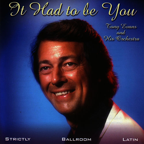 It Had To Be You by Tony Evans
