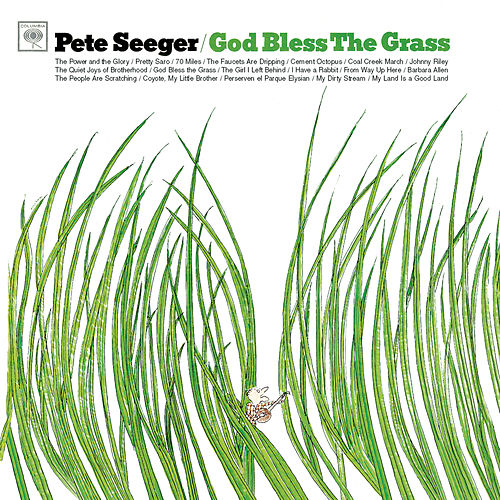 'God Bless The Grass by Pete Seeger
