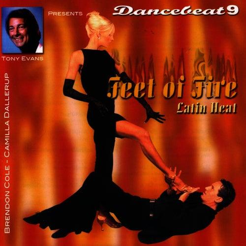 Feet Of Fire - Latin Heat - Dancebeat 9 by Tony Evans