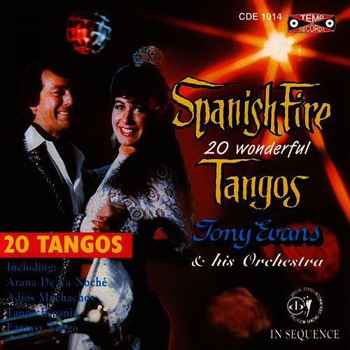 Spanish Fire 20 Wonderful Tangos by Tony Evans