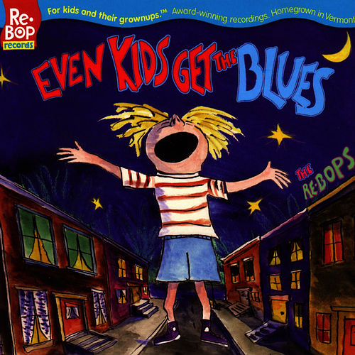 Even Kids Get The Blues by The Re-Bops