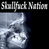 Skullfuck Nation (The Best Hardcore, Hardstyle, Hardjump, Gabber, Hardtech, Hardhouse, Oldschool, Early Rave & Schranz Compilation) by Various Artists
