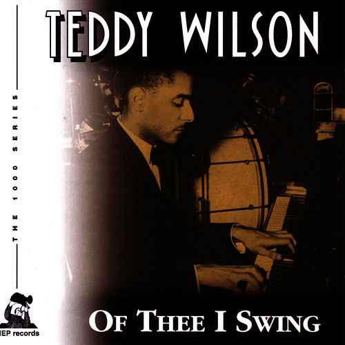 Of Thee I Swing by Teddy Wilson