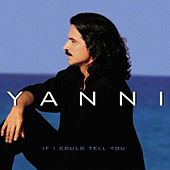 If I Could Tell You von Yanni