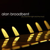 You and the Night and the Music by Alan Broadbent