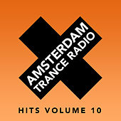 Amsterdam Trance Radio Hits Volume 10 - EP by Various Artists