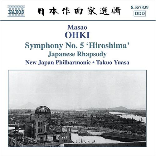 OHKI: Japanese Rhapsody / Symphony No. 5, 'Hiroshima' by New Japan Philharmonic Orchestra
