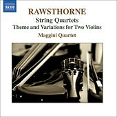 RAWSTHORNE: String Quartets Nos. 1-3  / Theme and Variations by Maggini Quartet