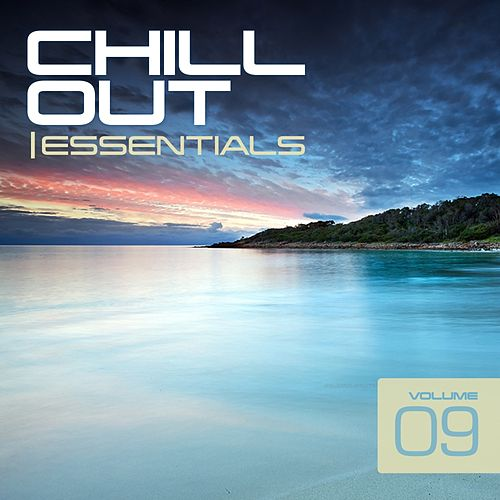 Chill Out Essentials Vol. 9 - EP by Various Artists
