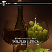 J.S.Bach: Preludes and Fuges - Partita No. 6 by Various Artists