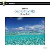 Franck: Organ Works by Daniel Benn