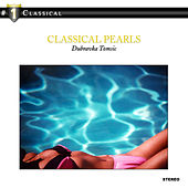 Classical Pearls: Beethoven / Schumann / Grieg.. by Dubravka Tomsic